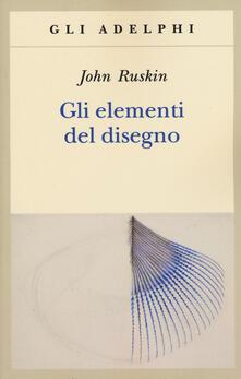 Gli elementi del disegno - John Ruskin - copertina