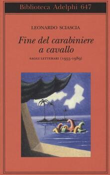 Librisulrazzismo.it Fine del carabiniere a cavallo. Saggi letterari (1955-1989) Image