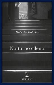 Notturno cileno - Roberto Bolaño - copertina