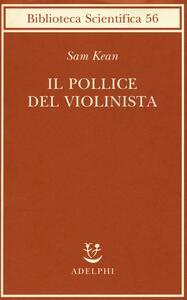 Il pollice del violinista - Sam Kean - copertina