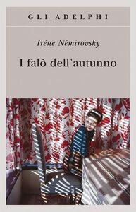 Foto Cover di I falò dell'autunno, Libro di Irène Némirovsky, edito da Adelphi