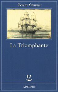 Libro La triomphante Teresa Cremisi