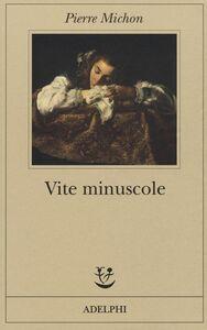 Libro Vite minuscole Pierre Michon