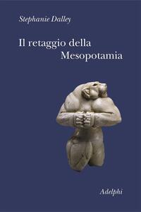 Il retaggio della Mesopotamia - Stephanie Dalley - copertina