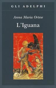 Libro L' iguana Anna M. Ortese