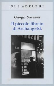 Il piccolo libraio di Archangelsk - Georges Simenon - copertina