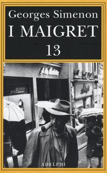 Museomemoriaeaccoglienza.it I Maigret: Maigret perde le staffe-Maigret e il fantasma-Maigret si difende-La pazienza di Maigret-Maigret e il caso Nahour. Vol. 13 Image