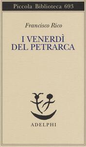 I venerdì del Petrarca - Francisco Rico - copertina