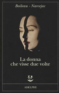 La donna che visse due volte - Pierre Boileau,Thomas Narcejac - copertina