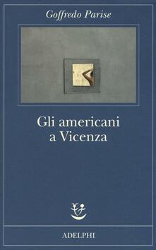 Gli americani a Vicenza e altri racconti 1952-1965