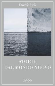 Storie dal mondo nuovo - Daniele Rielli - copertina