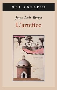 L' artefice. Testo spagnolo a fronte - Jorge L. Borges - copertina