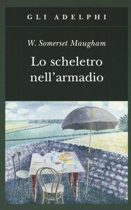 Foto Cover di Lo scheletro nell'armadio, Libro di W. Somerset Maugham, edito da Adelphi