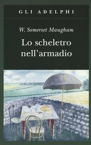 Libro Lo scheletro nell'armadio W. Somerset Maugham