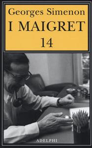 Libro I Maigret: Il ladro di Maigret-Maigret a Vichy-Maigret è prudente-L'amico d'infanzia di Maigret-Maigret e l'omicida di Rue Popincourt. Vol. 14 Georges Simenon