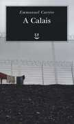 Libro A Calais Emmanuel Carrère