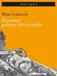Il primo giorno del mondo - Mino Gabriele - copertina