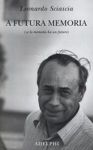 A futura memoria (se la memoria ha un futuro) - Leonardo Sciascia - copertina