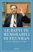 Libro Le battute memorabili di Feynman Richard P. Feynman