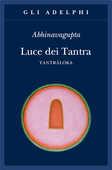 Libro Luce dei tantra. Tantraloka Abhinavagupta