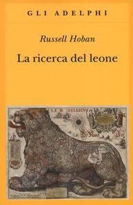 La ricerca del leone - Russell Hoban - copertina