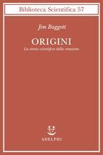 Origini. La storia scientifica della creazione