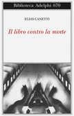 Libro Il libro contro la morte Elias Canetti