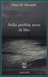 Libro Nella perfida terra di Dio