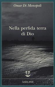 Nella perfida terra di Dio - Omar Di Monopoli - copertina