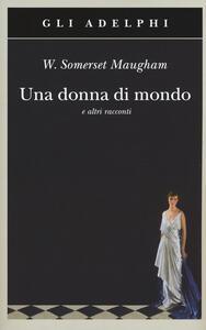 Una donna di mondo e altri racconti - W. Somerset Maugham - copertina