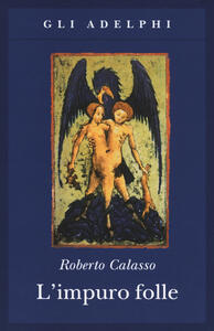 L' impuro folle - Roberto Calasso - copertina