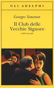 Il Club delle Vecchie Signore e altri racconti - Georges Simenon - copertina