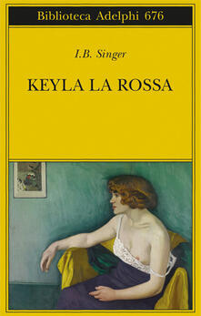 Keyla la rossa - Isaac Bashevis Singer - copertina