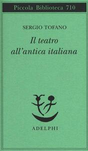 Il teatro all'antica italiana - Sergio Tofano - copertina