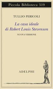 La casa ideale di Robert Louis Stevenson. Ediz. illustrata