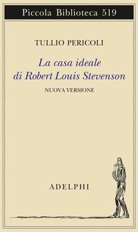 La La casa ideale di Robert Louis Stevenson. Ediz. illustrata - Pericoli Tullio - wuz.it