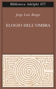 Elogio dell'ombra - Jorge L. Borges - copertina