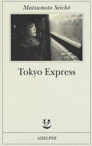 Tokyo Express - Seicho Matsumoto - copertina