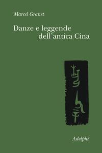 Danze e leggende dell'antica Cina - Granet Marcel - wuz.it