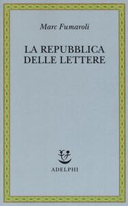 La Repubblica delle Lettere - Marc Fumaroli - copertina