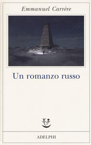 Un romanzo russo - Emmanuel Carrère - copertina