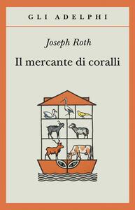Il mercante di coralli - Joseph Roth - copertina