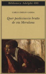 Quer pasticciaccio brutto de via Merulana - Carlo Emilio Gadda - copertina