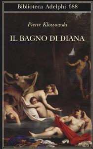 Il bagno di Diana - Pierre Klossowski - copertina