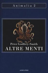Altre menti. Il polpo, il mare e le remote origini della coscienza - Peter Godfrey-Smith - copertina