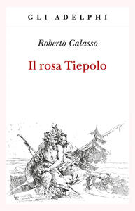Il rosa Tiepolo - Roberto Calasso - copertina