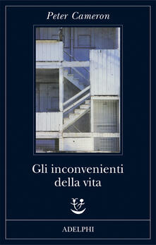 Gli inconvenienti della vita - Peter Cameron - copertina
