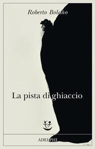 La pista di ghiaccio - Roberto Bolaño - copertina