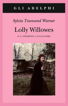Lolly Willowes o lamoroso cacciatore.pdf