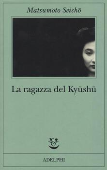 La ragazza del Kyushu - Seicho Matsumoto - copertina